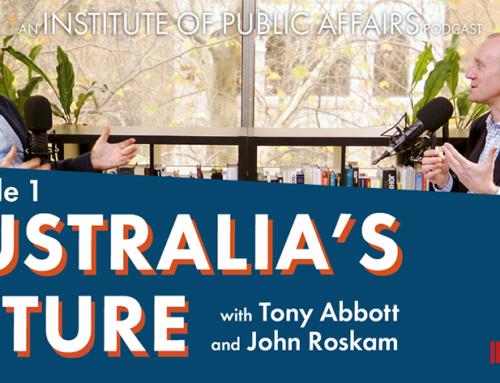 Australia's Future with Tony Abbott and John Roskam: Episode Three